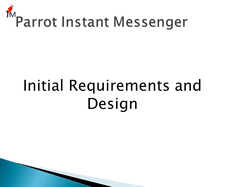 Initial Requirements and Design