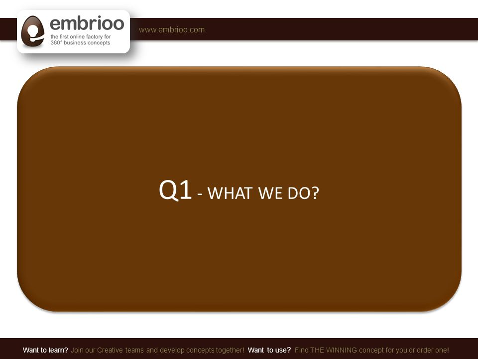 www.embrioo.com Want to learn. Join our Creative teams and develop concepts together.