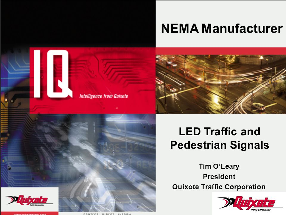 Tim OLeary President Quixote Traffic Corporation NEMA Manufacturer LED Traffic and Pedestrian Signals