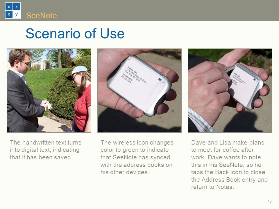 16 SeeNote Scenario of Use Dave and Lisa make plans to meet for coffee after work.