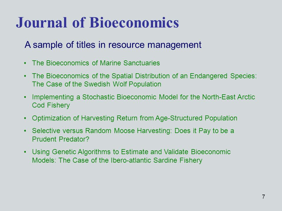 7 The Bioeconomics of Marine Sanctuaries The Bioeconomics of the Spatial Distribution of an Endangered Species: The Case of the Swedish Wolf Population Implementing a Stochastic Bioeconomic Model for the North-East Arctic Cod Fishery Optimization of Harvesting Return from Age-Structured Population Selective versus Random Moose Harvesting: Does it Pay to be a Prudent Predator.