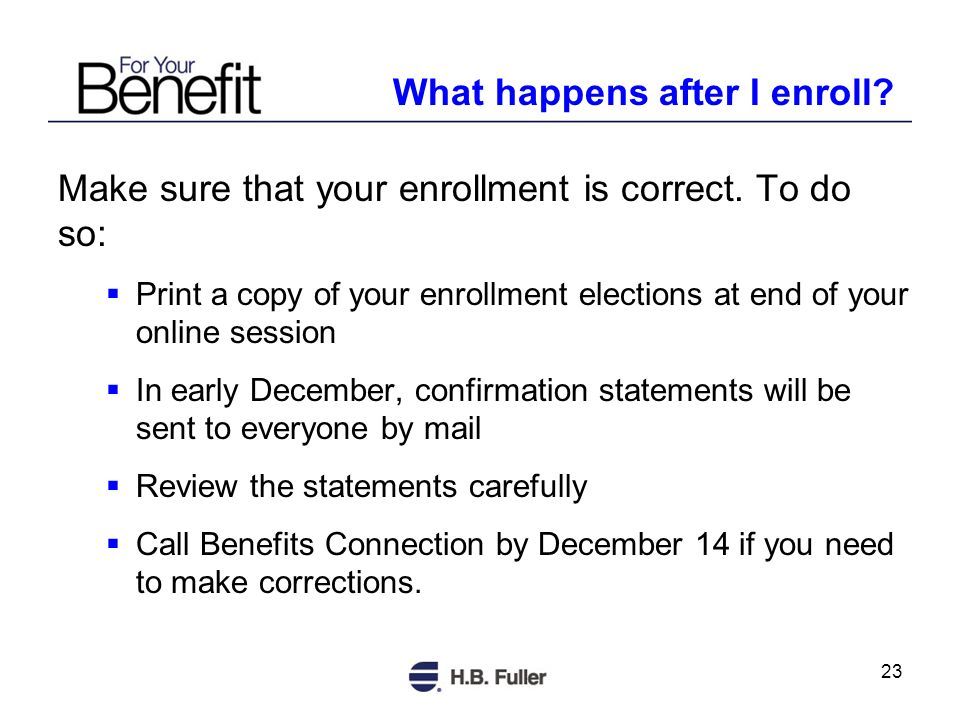 23 Make sure that your enrollment is correct.