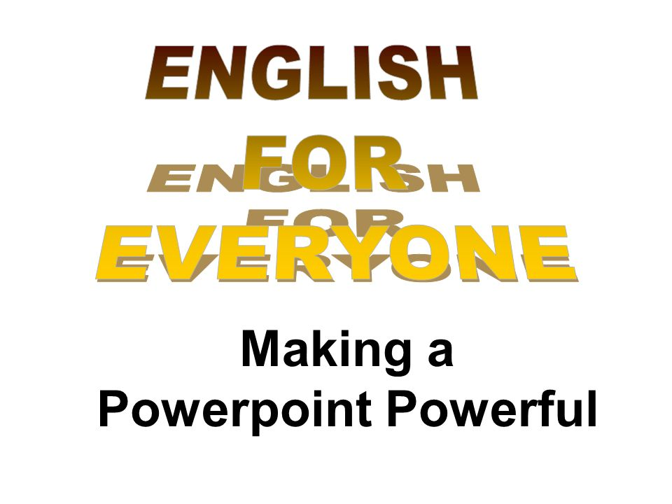 Making a Powerpoint Powerful