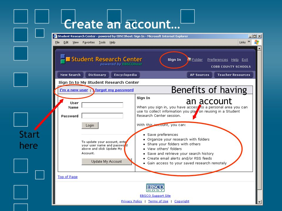 Create an account… Benefits of having an account Start here