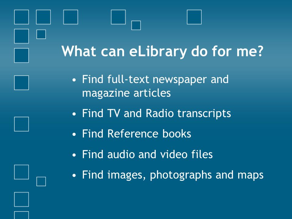 What can eLibrary do for me.