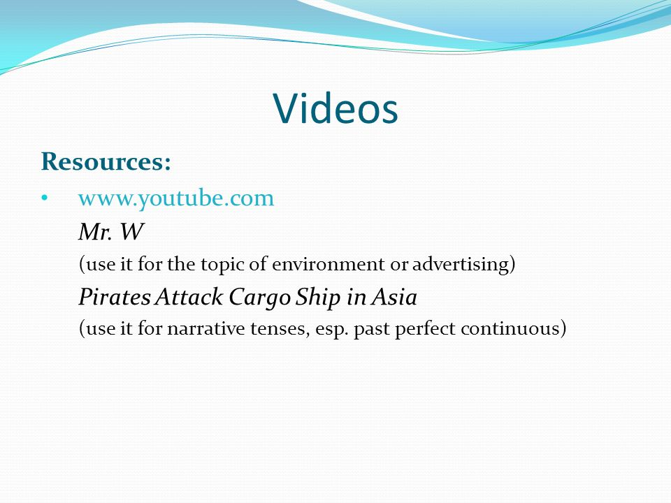 Videos Resources: www.youtube.com Mr.