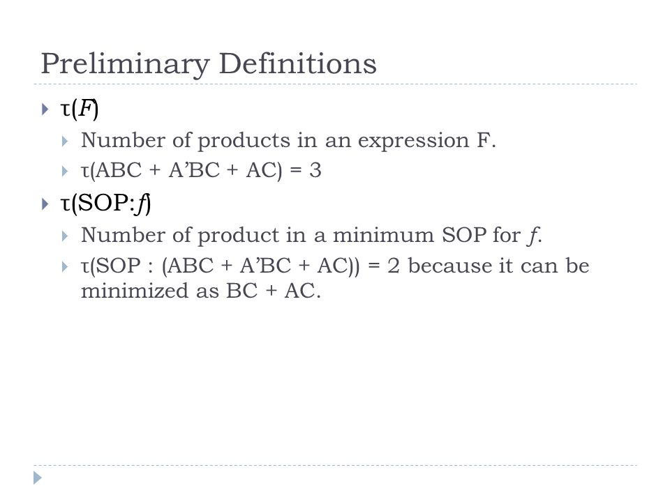 Preliminary Definitions τ( F ) Number of products in an expression F.
