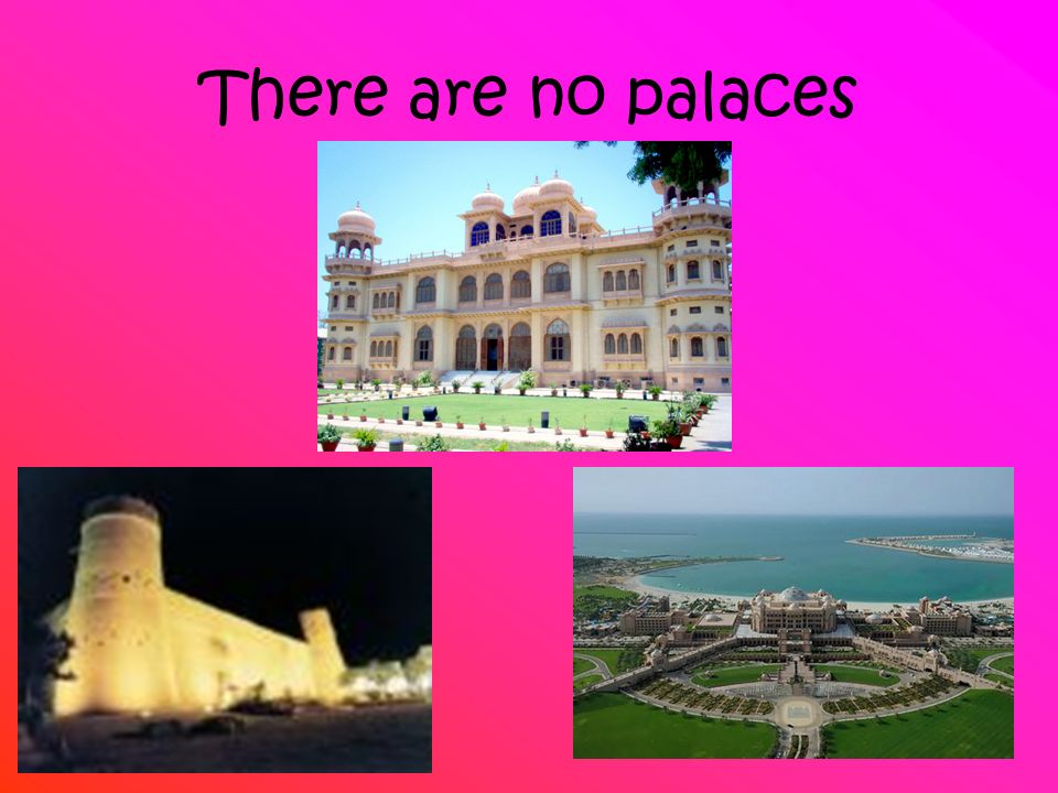 There are no palaces