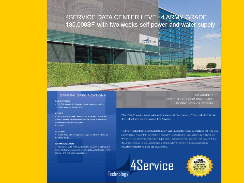 4SERVICE DATA CENTER LEVEL 4 ARMY GRADE 135,000SF with two weeks self power and water supply