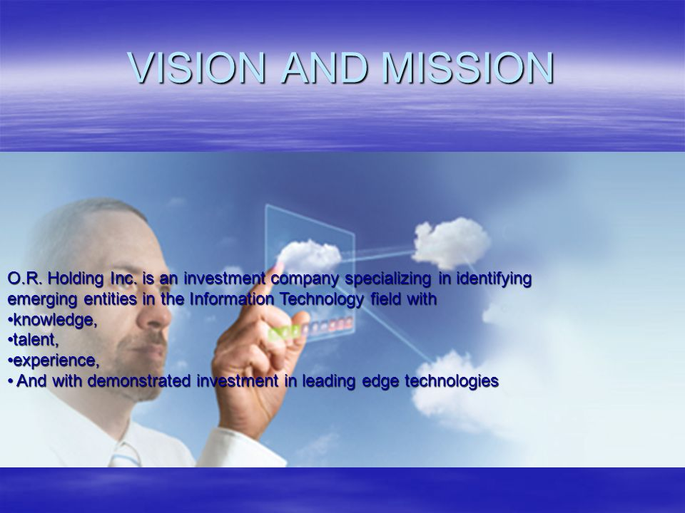 VISION AND MISSION O.R. Holding Inc.