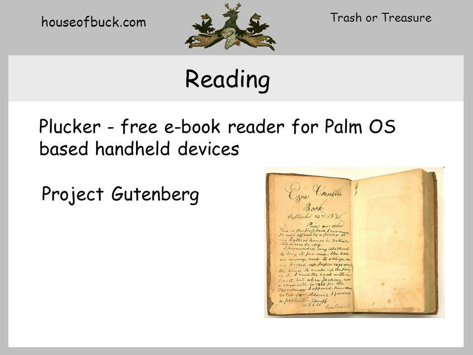 houseofbuck.com Trash or Treasure Reading Plucker - free e-book reader for Palm OS based handheld devices Project Gutenberg