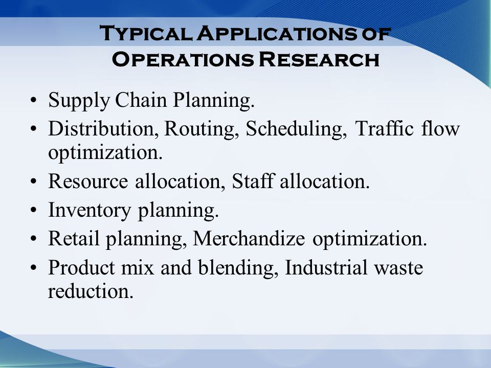 Typical Applications of Operations Research Supply Chain Planning.