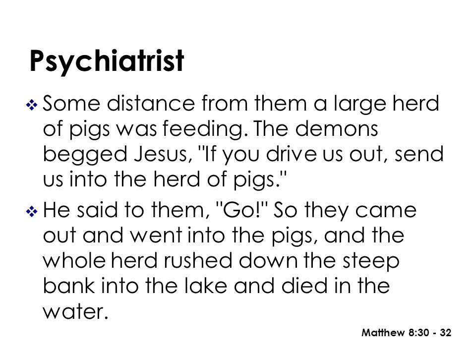 Psychiatrist Some distance from them a large herd of pigs was feeding.