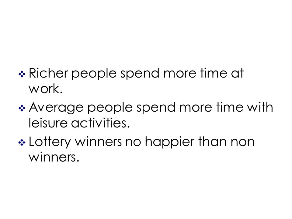 Richer people spend more time at work. Average people spend more time with leisure activities.
