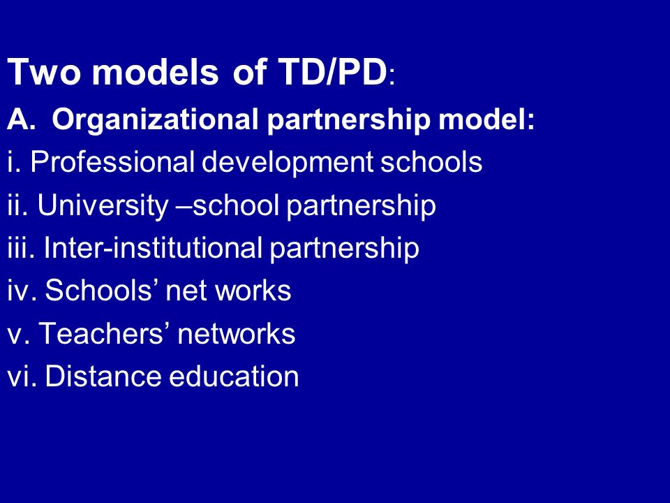 Two models of TD/PD : A.Organizational partnership model: i.