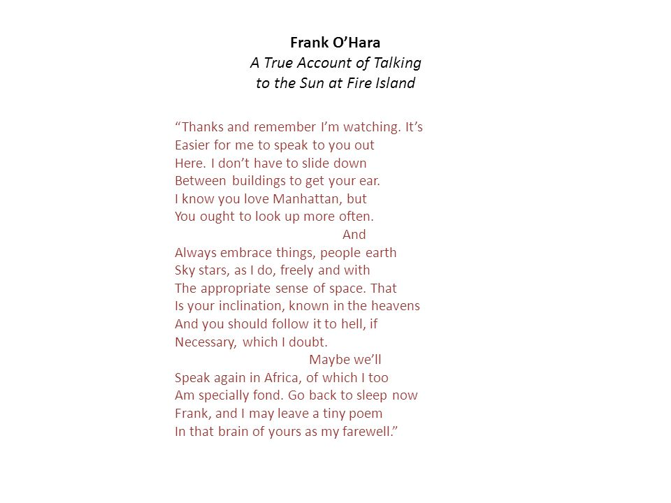 Frank OHara A True Account of Talking to the Sun at Fire Island Thanks and remember Im watching.