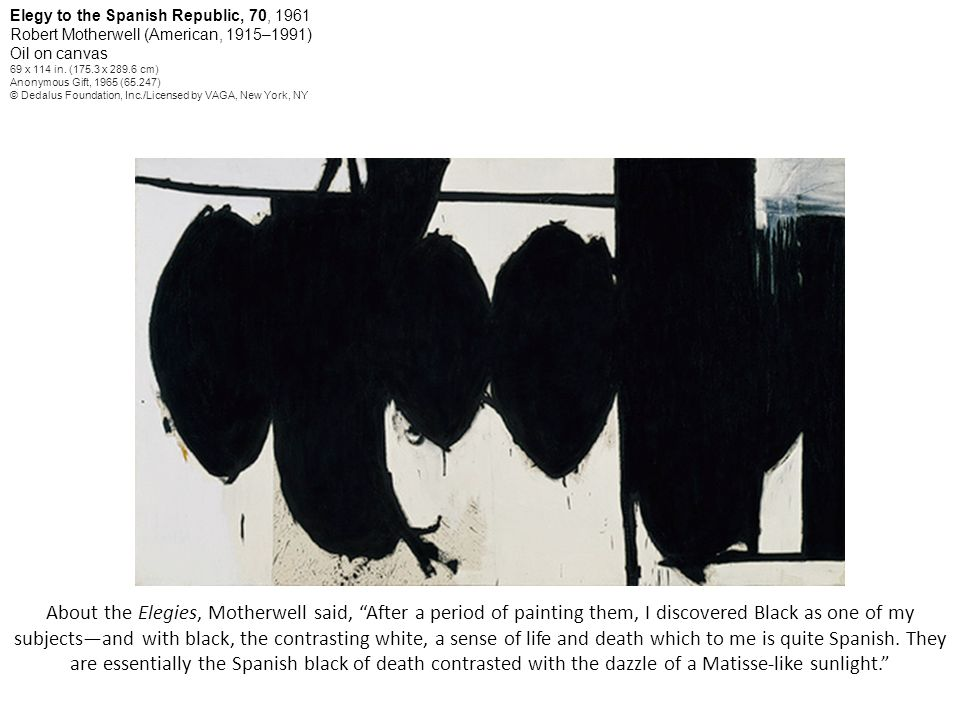 Elegy to the Spanish Republic, 70, 1961 Robert Motherwell (American, 1915–1991) Oil on canvas 69 x 114 in.