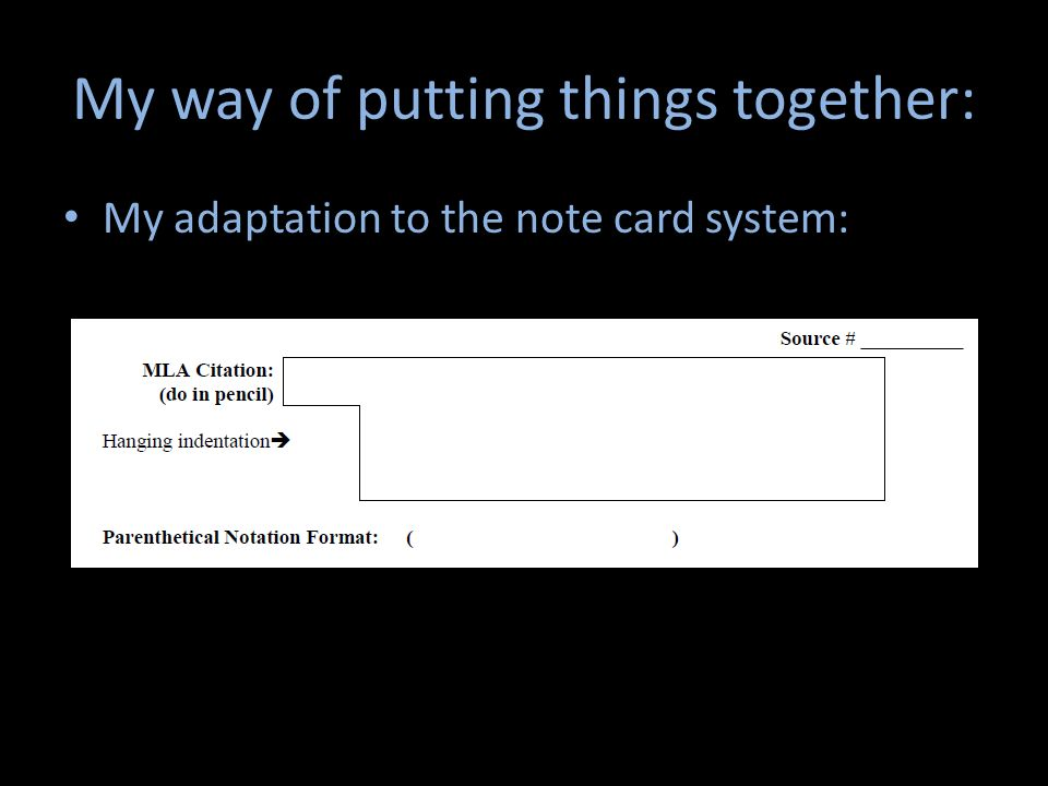 My way of putting things together: My adaptation to the note card system: