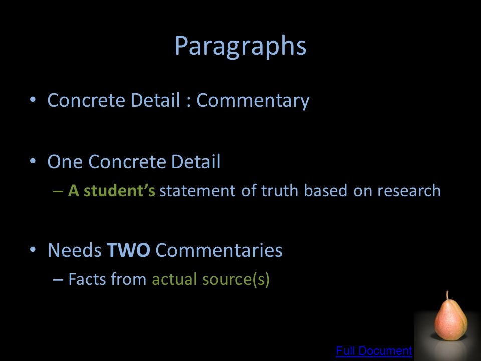 Paragraphs Concrete Detail : Commentary One Concrete Detail – A students statement of truth based on research Needs TWO Commentaries – Facts from actual source(s) Full Document