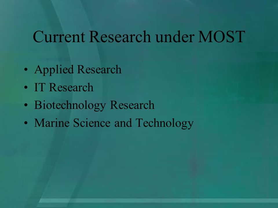 Current Research under MOST Applied Research IT Research Biotechnology Research Marine Science and Technology