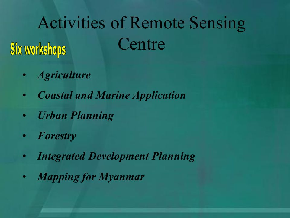 Agriculture Coastal and Marine Application Urban Planning Forestry Integrated Development Planning Mapping for Myanmar Activities of Remote Sensing Centre