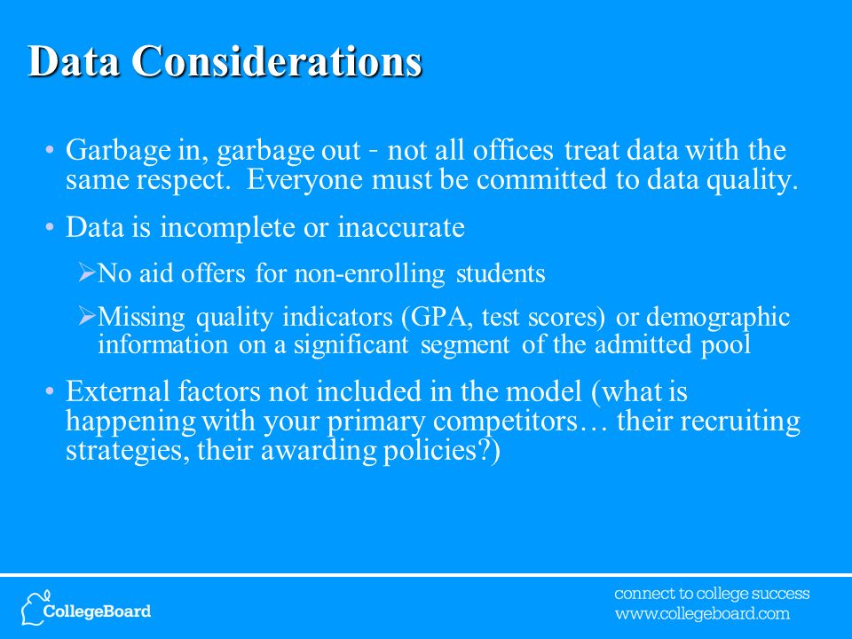 Data Considerations Garbage in, garbage out – not all offices treat data with the same respect.
