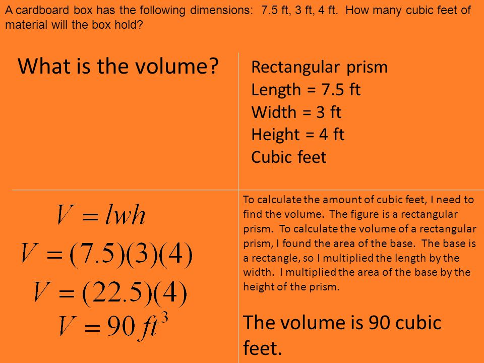 What is the volume. To calculate the amount of cubic feet, I need to find the volume.