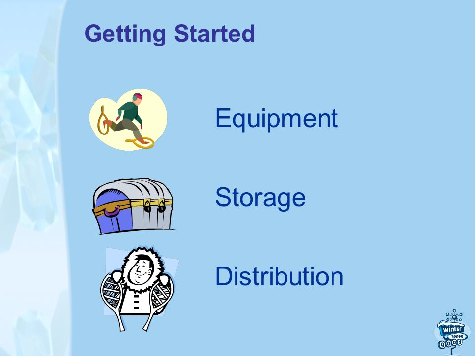 Getting Started Equipment Storage Distribution