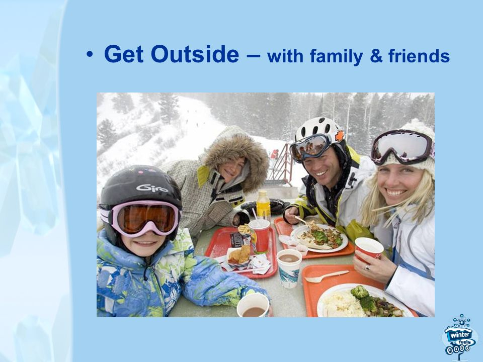 Get Outside – with family & friends