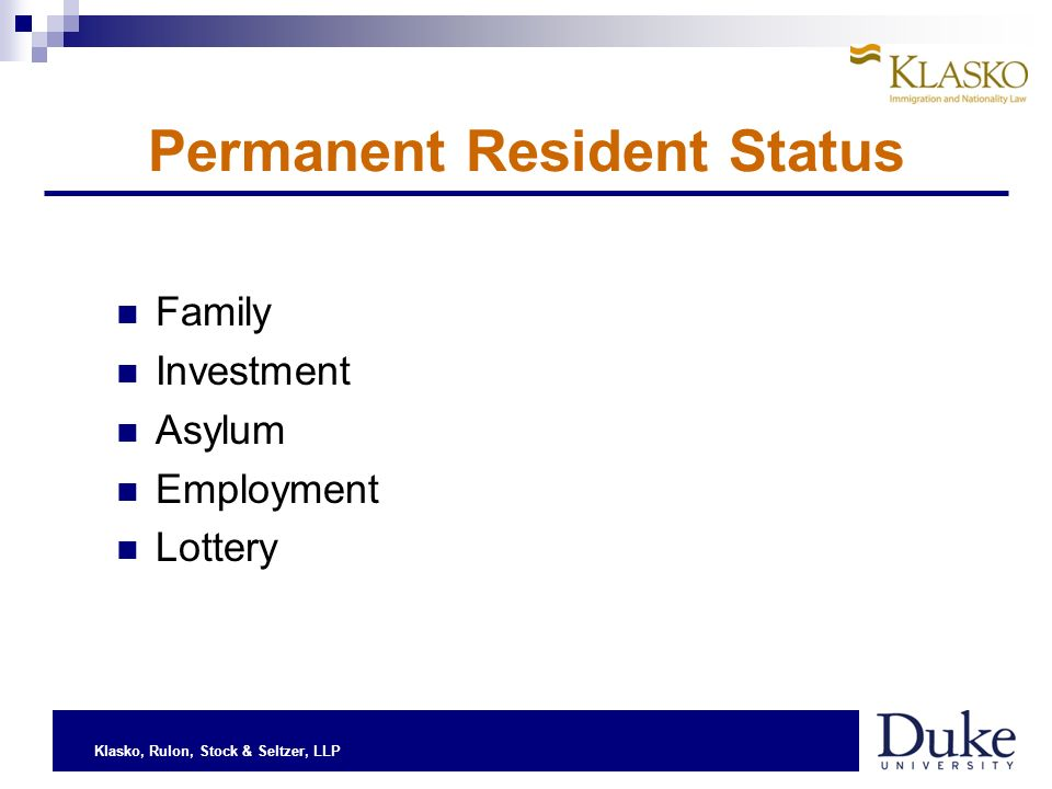 Klasko, Rulon, Stock & Seltzer, LLP Permanent Resident Status Family Investment Asylum Employment Lottery