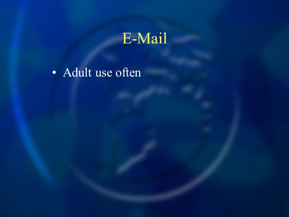 Adult use often