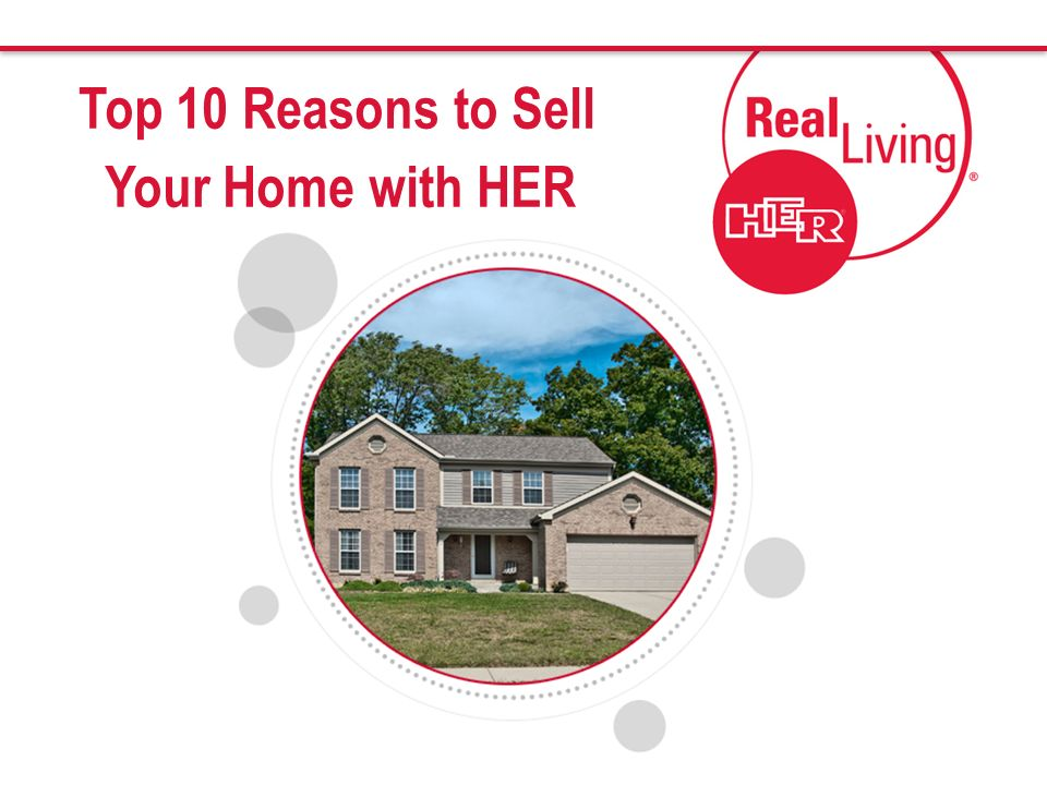 Top 10 Reasons to Sell Your Home with HER