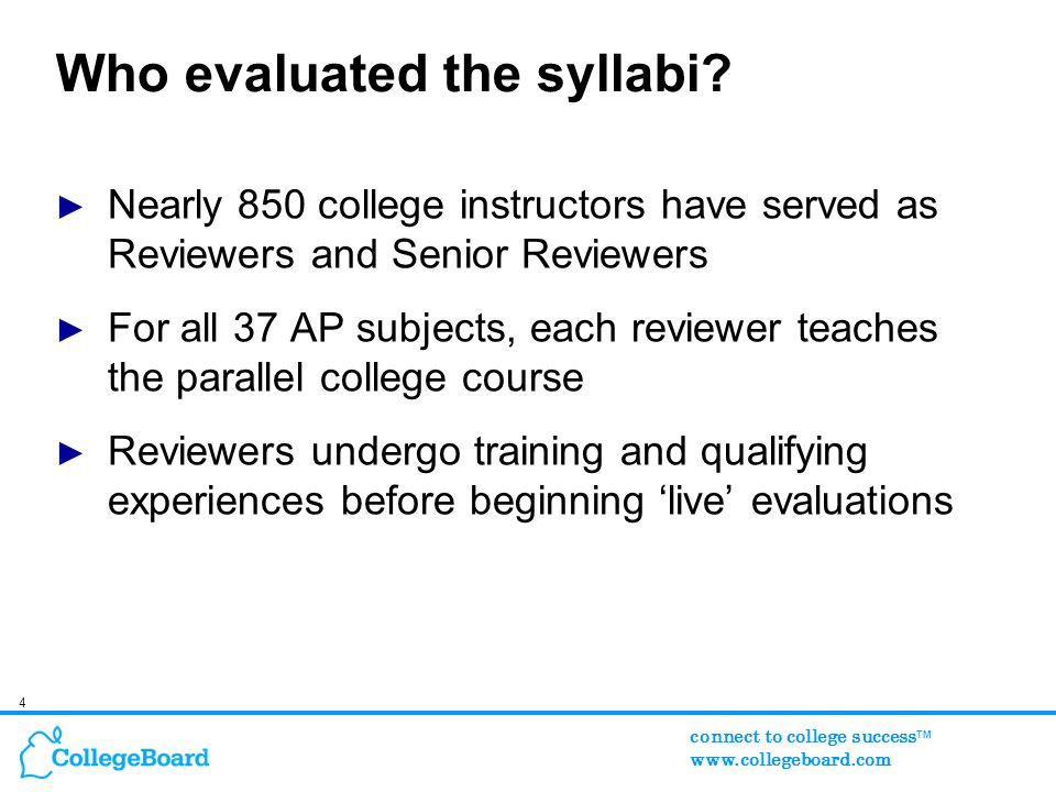 4 connect to college success TM www.collegeboard.com Who evaluated the syllabi.