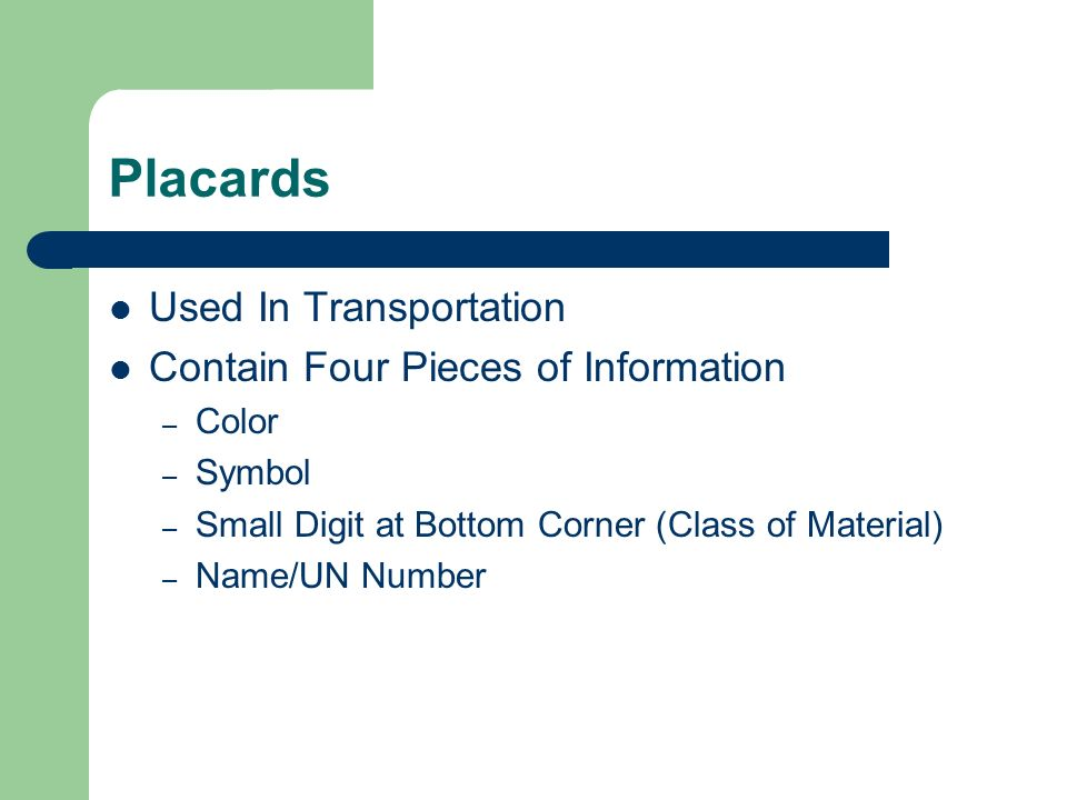 Placards Used In Transportation Contain Four Pieces of Information – Color – Symbol – Small Digit at Bottom Corner (Class of Material) – Name/UN Number