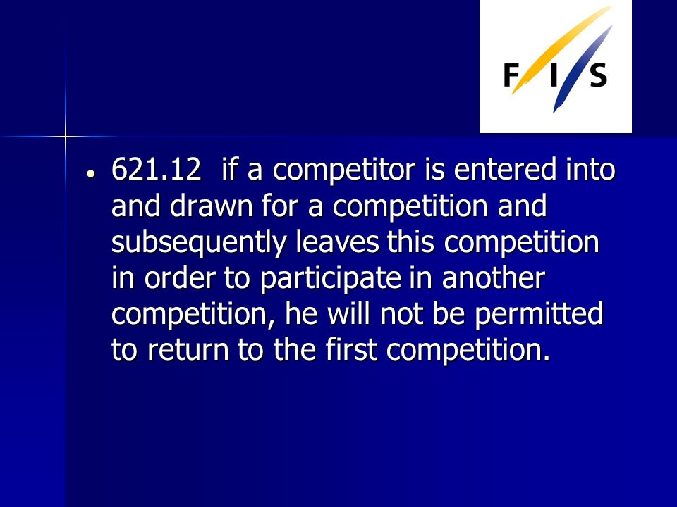 if a competitor is entered into and drawn for a competition and subsequently leaves this competition in order to participate in another competition, he will not be permitted to return to the first competition.