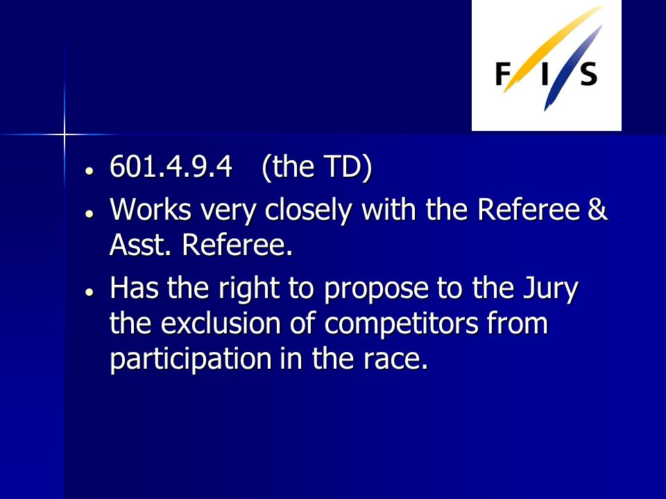 (the TD) (the TD) Works very closely with the Referee & Asst.