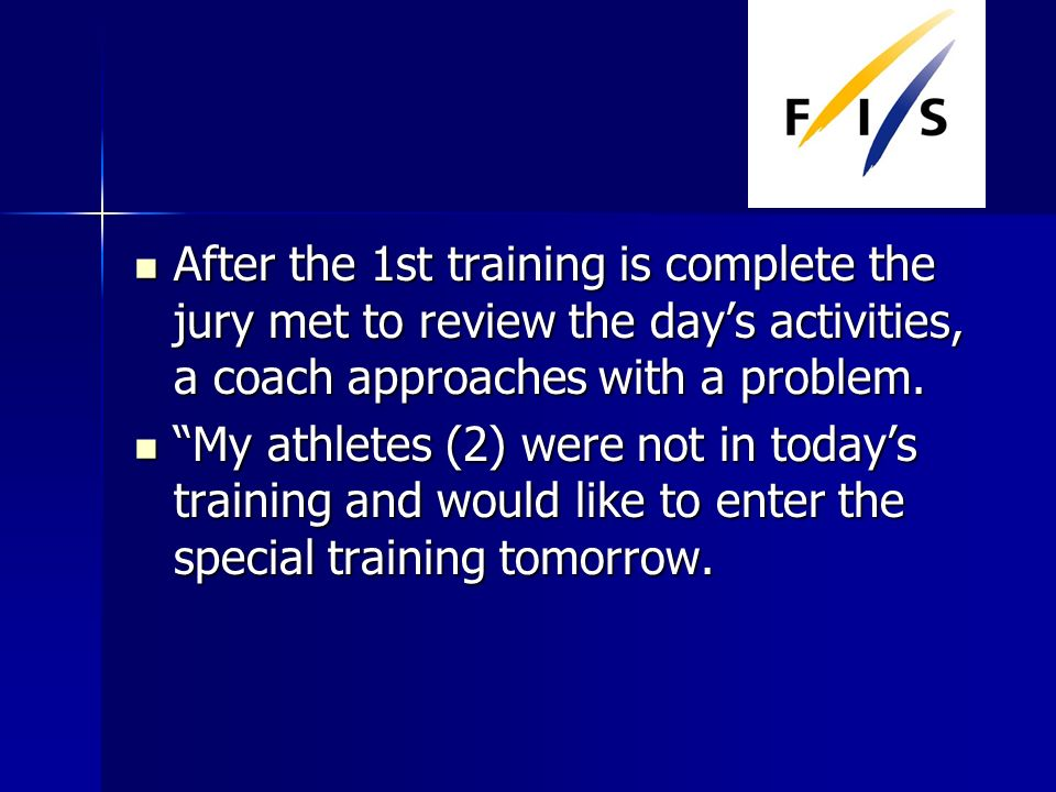After the 1st training is complete the jury met to review the days activities, a coach approaches with a problem.