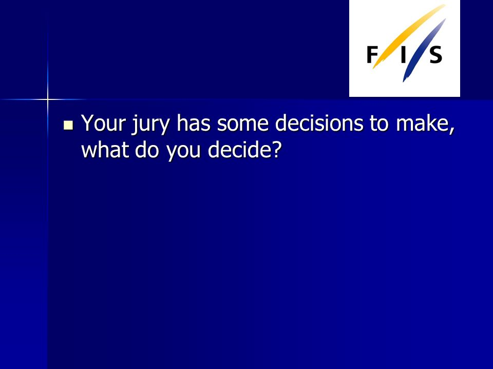 Your jury has some decisions to make, what do you decide.