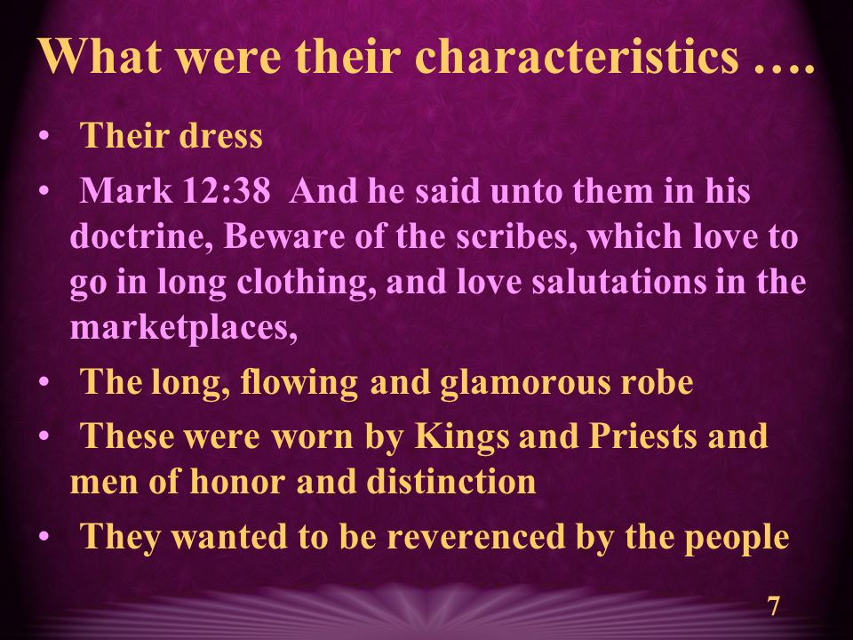 7 What were their characteristics ….