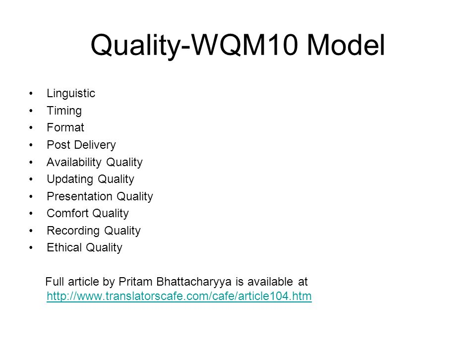 Quality-WQM10 Model Linguistic Timing Format Post Delivery Availability Quality Updating Quality Presentation Quality Comfort Quality Recording Quality Ethical Quality Full article by Pritam Bhattacharyya is available at