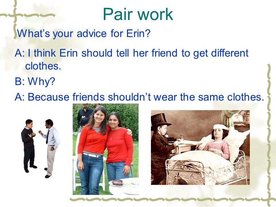 Pair work Whats your advice for Erin.