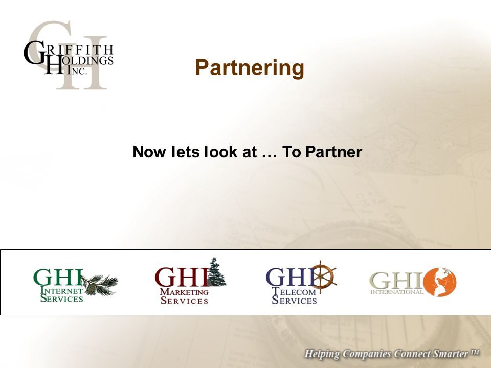 Partnering Now lets look at … To Partner