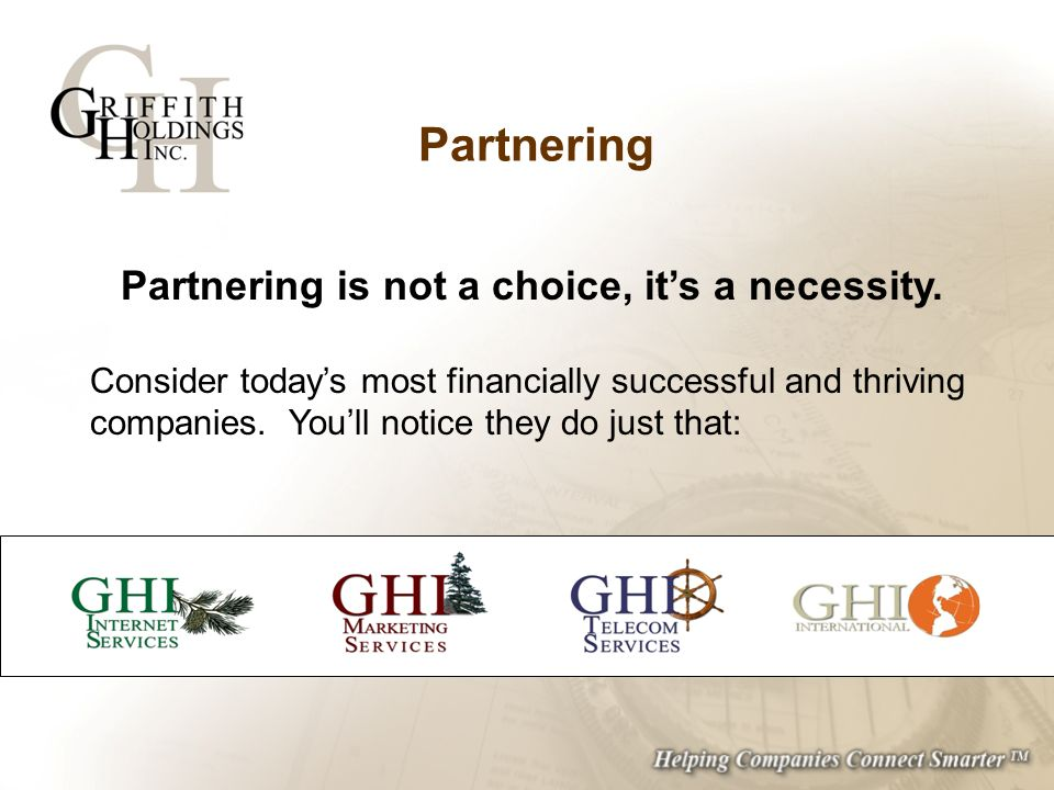 Partnering Partnering is not a choice, its a necessity.