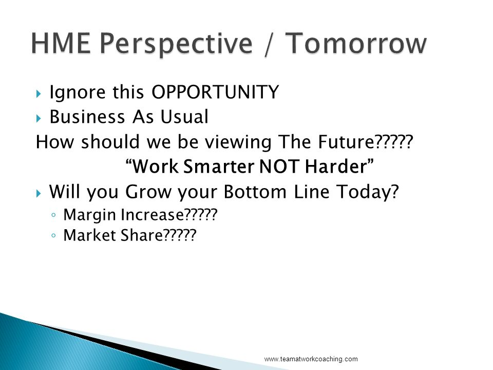 Ignore this OPPORTUNITY Business As Usual How should we be viewing The Future .