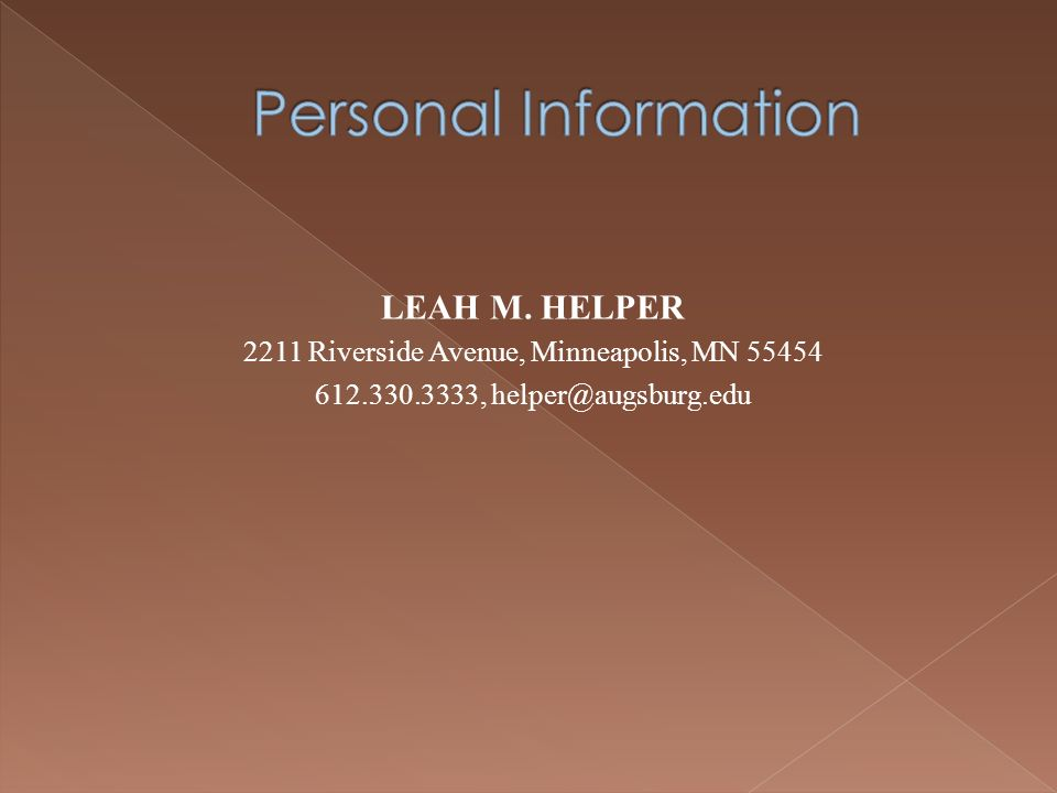 LEAH M. HELPER 2211 Riverside Avenue, Minneapolis, MN 55454 612.330.3333, helper@augsburg.edu