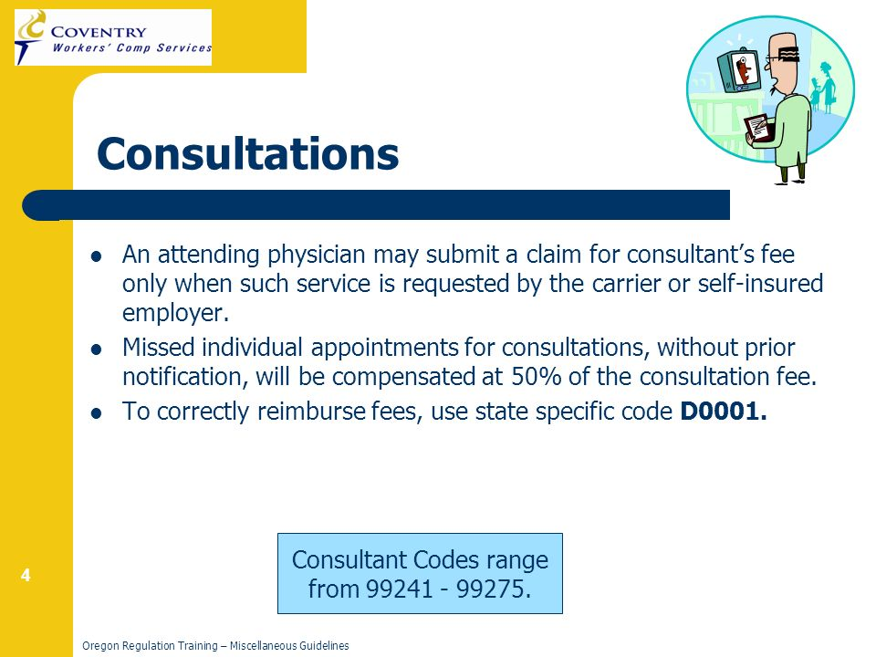 4 Oregon Regulation Training – Miscellaneous Guidelines Consultations Consultant Codes range from