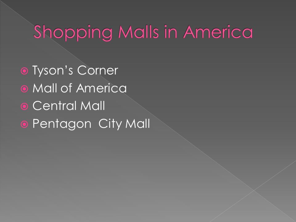 Tysons Corner Mall of America Central Mall Pentagon City Mall