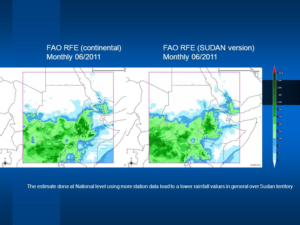 FAO RFE (continental) Monthly 06/2011 FAO RFE (SUDAN version) Monthly 06/2011 The estimate done at National level using more station data lead to a lower rainfall values in general over Sudan territory
