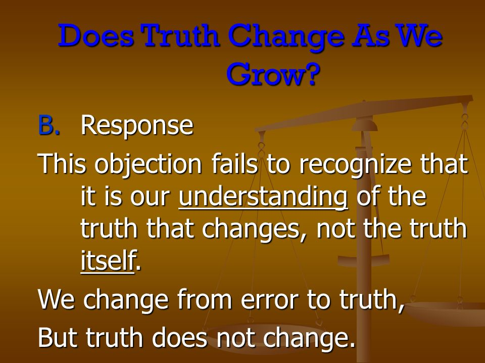 Does Truth Change As We Grow.