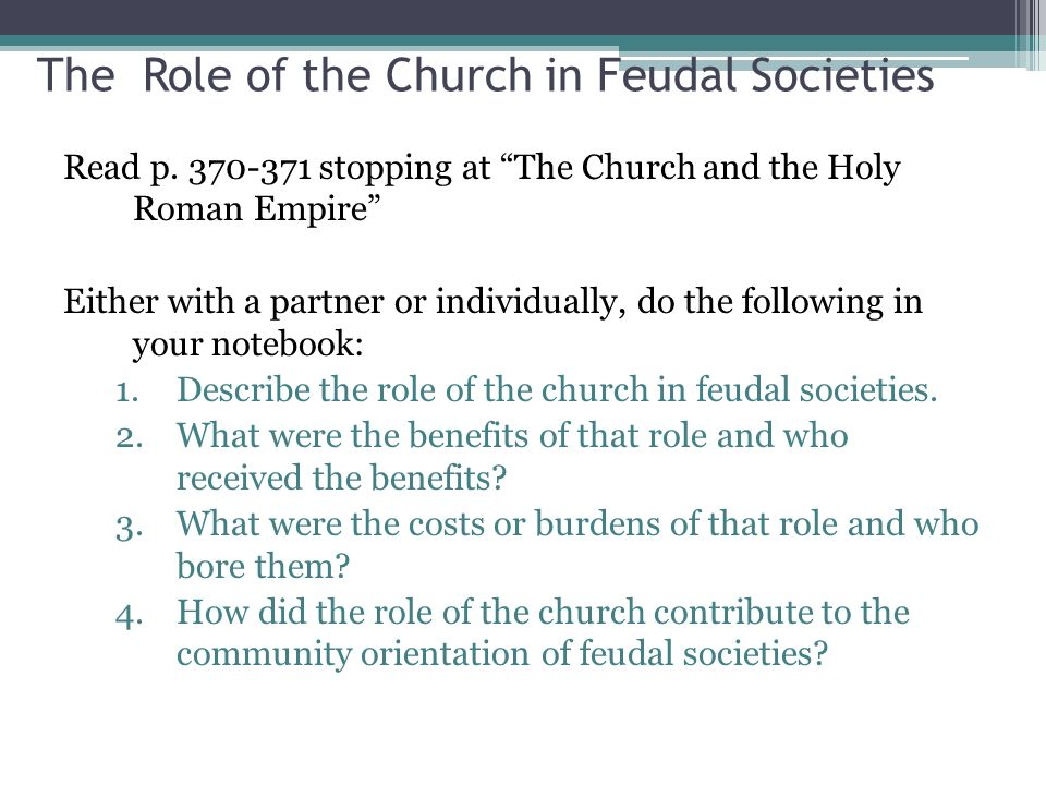 The Role of the Church in Feudal Societies Read p.